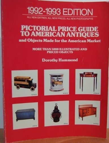 9780525485957: Pictorial Price Guide To American Antiques and Objects Madefor The American Market: 21992-1993; Thirteenth Edition