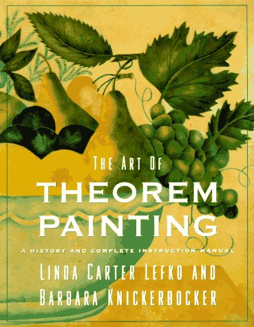 9780525485964: The Art of Theorem Painting: A History and Complete Instruction Manual