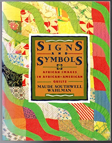Signs and Symbols. African Images in African-American Quilts