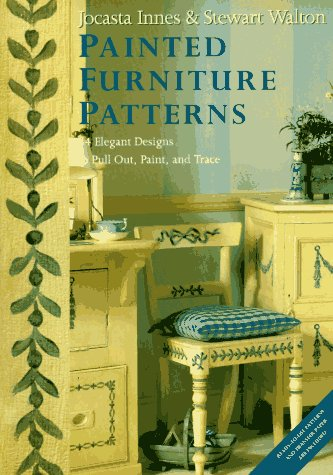 Painted Furniture Patterns: 34 Elegant Designs to Pull Out, Paint, and Trace: Innes, Jocasta; ...