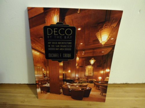 9780525486213: Deco by the Bay: Art Deco Architecture in the San Francisco Bay Area