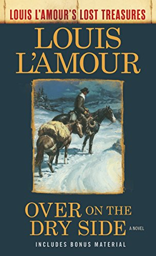 9780525486312: Over on the Dry Side (Louis L'Amour's Lost Treasures): A Novel