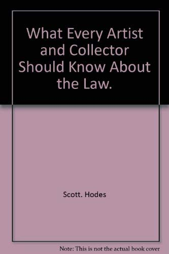 What Every Artist and Collector Should Know About the Law: Scott Hodes