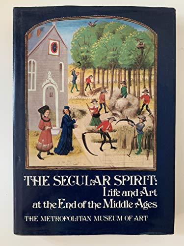 The secular spirit: life and art at the end of the Middle Ages (A Dutton visual book) (052549507X) by Metropolitan Museum of Art (New York, N.Y.)
