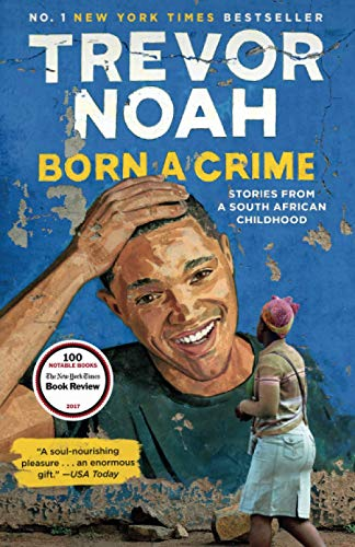 Born a Crime: Stories from a South African Childhood (Paperback)