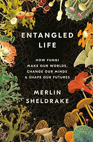 9780525510314: Entangled Life: How Fungi Make Our Worlds, Change Our Minds & Shape Our Futures