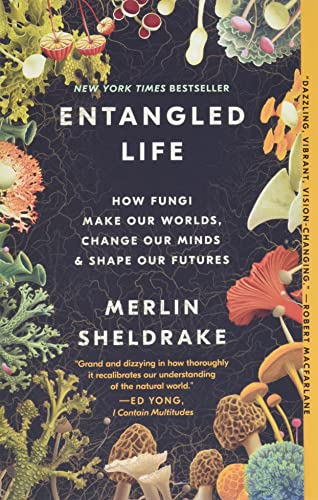 9780525510321: Entangled Life: How Fungi Make Our Worlds, Change Our Minds & Shape Our Futures