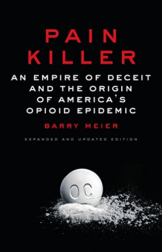 9780525511106: Pain Killer: An Empire of Deceit and the Origin of America's Opioid Epidemic