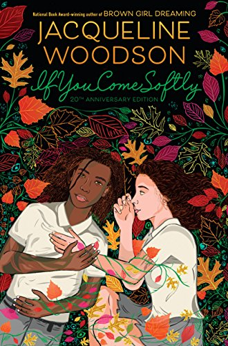 If You Come Softly: Twentieth Anniversary Edition 9780525515487 A lyrical story of star-crossed love perfect for readers of The Hate U Give, by National Ambassador for Children's Literature Jacqueline
