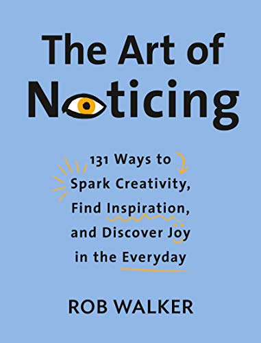 9780525521242: The Art Of Noticing
