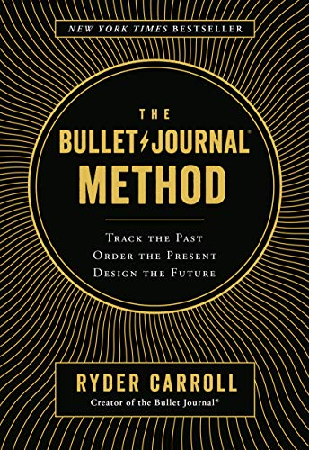 9780525533337: The Bullet Journal Method: Track the Past, Order the Present, Design the Future
