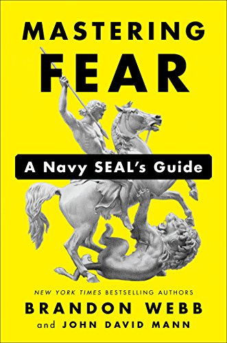 9780525533566: Mastering Fear: A Navy Seal's Guide