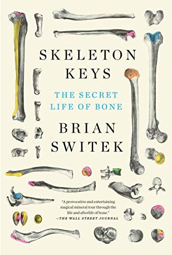 9780525539124: Skeleton Keys: The Secret Life of Bone
