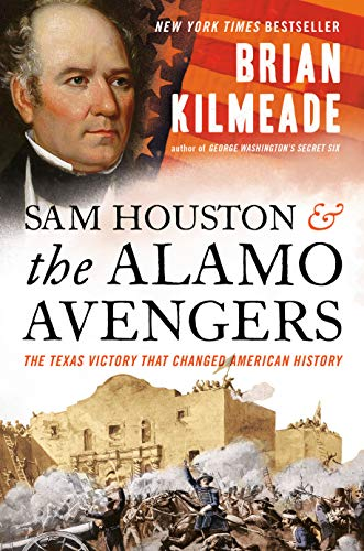 9780525540533: Sam Houston and the Alamo Avengers: The Texas Victory That Changed American History