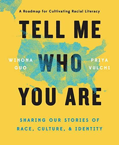 9780525541127: Tell Me Who You are: Sharing Our Stories of Race, Culture, & Identity