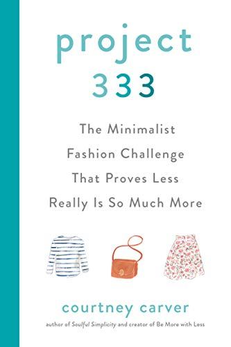 9780525541455: Project 333: The Minimalist Fashion Challenge That Proves Less Really is So Much More