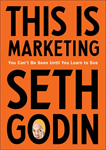 9780525542797: This Is Marketing: You Can't Be Seen Until You Learn to See