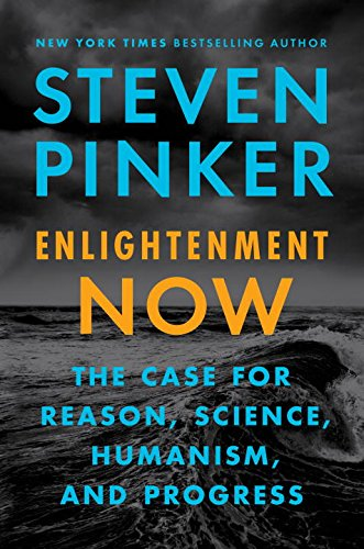 9780525559023: Enlightenment Now: The Case for Reason, Science, Humanism, and Progress