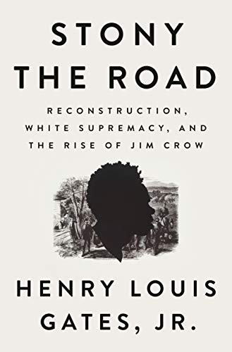 9780525559535: Stony the Road: Reconstruction, White Supremacy, and the Rise of Jim Crow