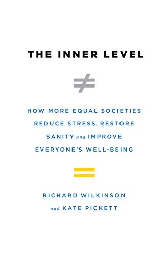 9780525561224: The Inner Level: How More Equal Societies Reduce Stress, Restore Sanity and Improve Everyone's Well-Being