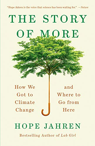9780525563389: The Story Of More: How We Got to Climate Change and Where to Go from Here