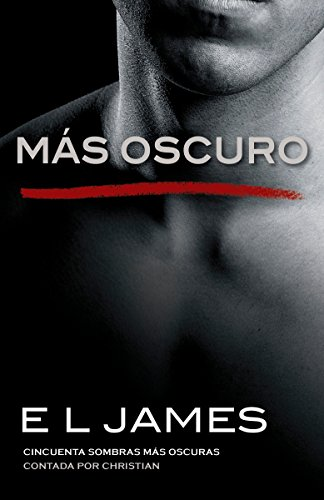 9780525563594: Mas Oscuro: Cincuenta Sombras Mas Oscuras Contada Por Christian (Fifty Shades of Grey)