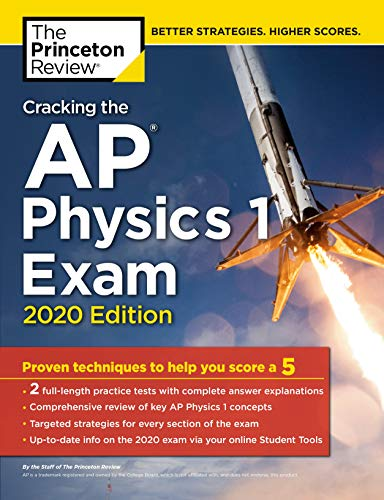 9780525568308: Cracking the AP Physics 1 Exam, 2020 Edition: Practice Tests & Proven Techniques to Help You Score a 5 (College Test Preparation)