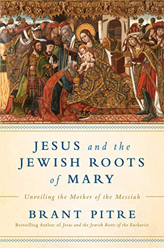 9780525572732: Jesus and the Jewish Roots of Mary: Unveiling the Mother of the Messiah