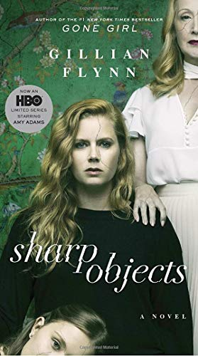 9780525575757: Sharp Objects (Movie Tie-In): A Novel