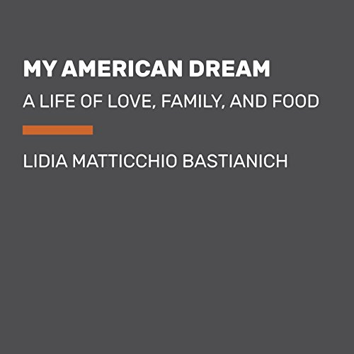 Book Cover: My American Dream: A Life of Love, Family, and Food