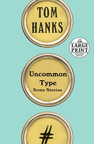 9780525590507: Uncommon Type: Some Stories (Random House Large Print)