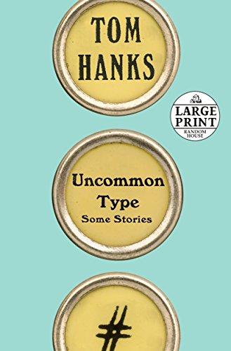 9780525590507: Uncommon Type: Some Stories (Random House Large Print)