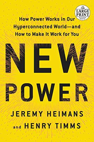 9780525595397: New Power: How Power Works in Our Hyperconnected World--and How to Make It Work for You