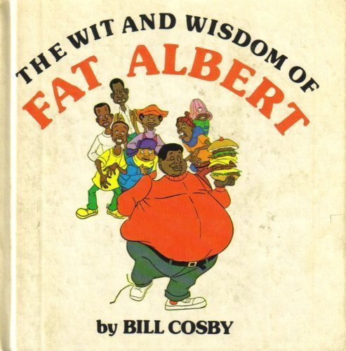 The wit and wisdom of Fat Albert, (0525610049) by Cosby, Bill