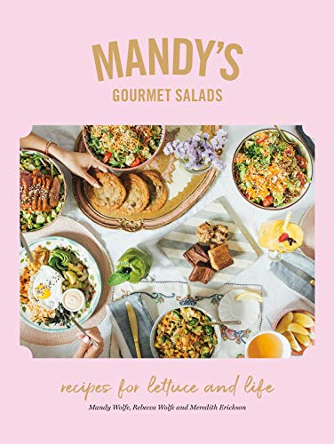 9780525610472: Mandy's Gourmet Salads: Recipes for Lettuce and Life