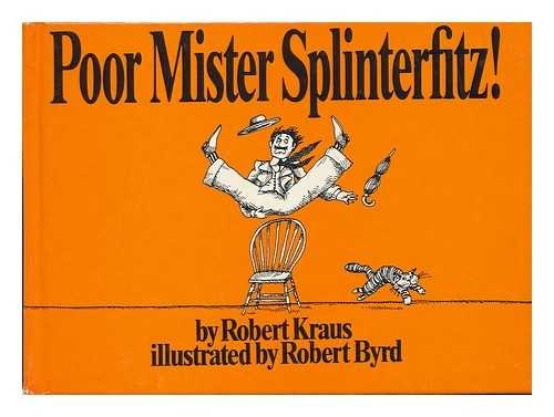 Poor Mister Splinterfitz! (9780525615125) by Kraus, Robert
