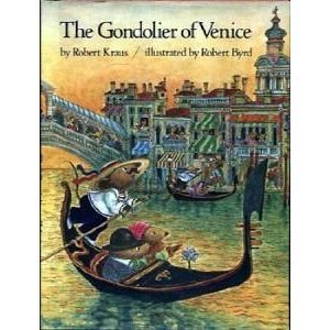 The Gondolier of Venice: Kraus, Robert; (Illustrated