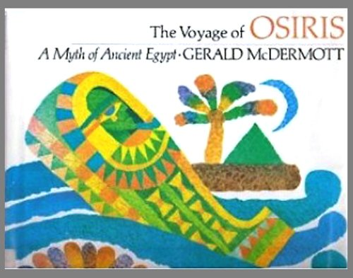 9780525615675: The voyage of Osiris : a myth of ancient Egypt