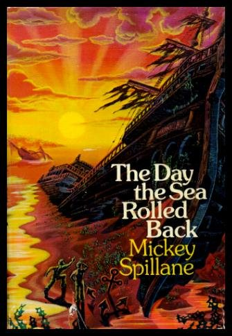 The Day the Sea Rolled Back: Mickey Spillane
