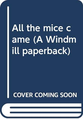 9780525623298: All the mice came (A Windmill paperback)