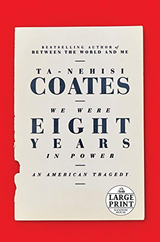 9780525624516: We Were Eight Years in Power: An American Tragedy (Random House Large Print)