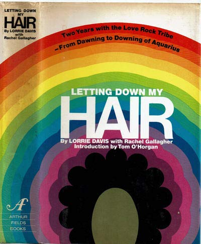 Letting down My Hair: Two Years with the Love Rock Tribe--from Dawning to Downing of Aquarius: ...