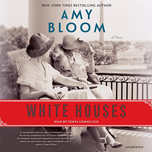 White Houses: A Novel: Amy Bloom