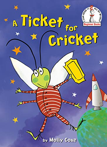 9780525645467: A Ticket for Cricket (Beginner Books(R))