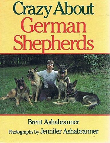 Crazy about German Shepherds: 2: Ashabranner, Jennifer