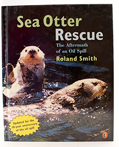 9780525650416: Sea Otter Rescue: The Aftermath of an Oil Spill
