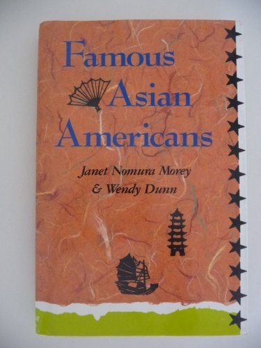 FAMOUS ASIAN AMERICANS: Morey, Janet Nomura and Dunn, Wnedy