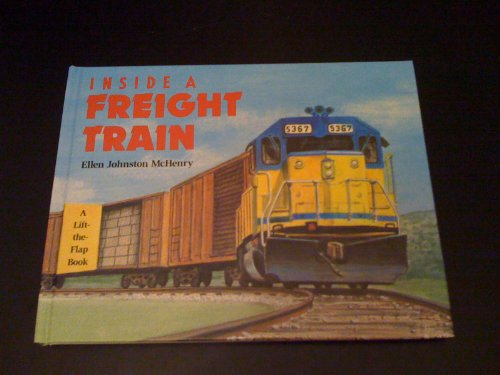 9780525650997: Inside a Freight Train (A Lift-The-Flap Book)
