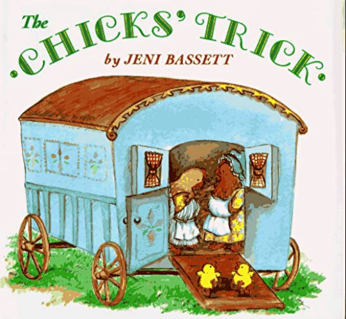 The Chicks' Trick (0525651527) by Jeni Bassett