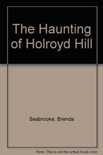 9780525651673: The Haunting of Holroyd Hill